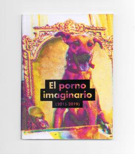 EL PORNO IMAGINARIO (2015-2019)